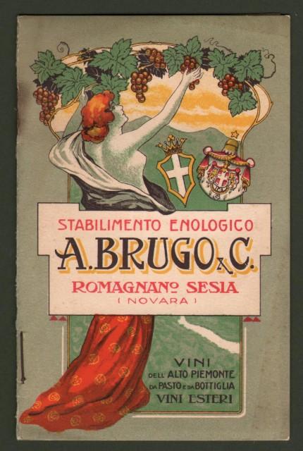 VINO, PUBBLICITA', ROMAGNANO SESIA, NOVARA. Stabilimento enologico A. Brugo. Opuscolo di 16 pagine + copertina in cartoncino con disegni a colori.