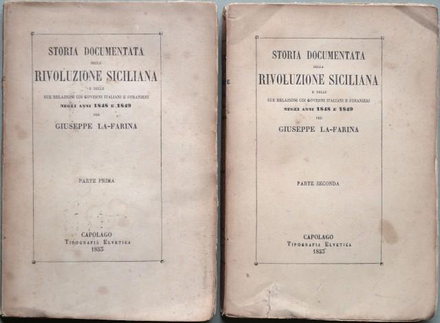 STORIA DOCUMENTATA DELLA RIVOLUZIONE SICILIANA E DELLE SUE RELAZIONI COI GOVERNI ITALIANI E STRANIERI NEGLI ANNI 1848 E 1849.