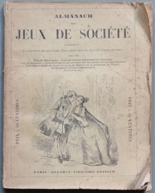 ALMANACH DES JEUX DE SOCIETE'' contenant l''explication des plus beaux jeux admis dans les familles comme recreation