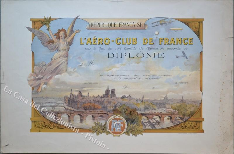 "AVIAZIONE FRANCESE. ""REPUBLIQUE FRANCAISE. L'AERO-CLUB DE FRANCE …. DIPLOME …"". Sigla G.G. alla base, Impr. Blondel La Rougery, circa 1925."
