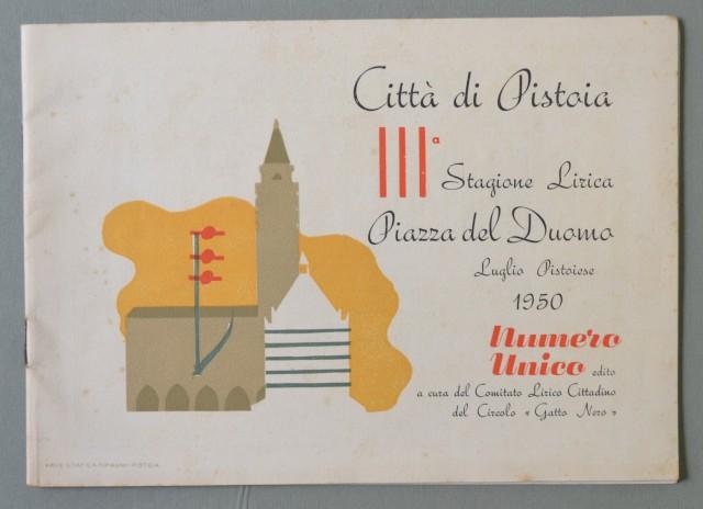 LIRICA, PISTOIA. Città di Pistoia, 3'° Stagione Lirica, anno 1950. Numero Unico illustrato di 32 pagine