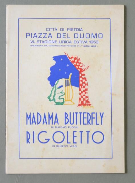LIRICA, PISTOIA. Città di Pistoia, VI Stagione Lirica, anno 1953. Madama Butterfly di Puccini e Rigoletto di Verdi. Numero Unico illustrato.